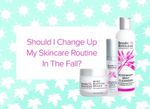 8 Tips To Update Your Skincare Routine From Summer To Fall