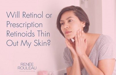 Retinol And Prescription Retinoids: Do They Make The Skin Get Thinner?