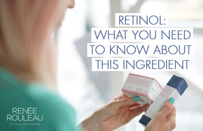 Four Important Things to Look for When Choosing a Retinol Product