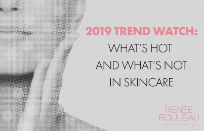 12 Skincare Trends for 2019—And Ones From 2018 That Need To Go