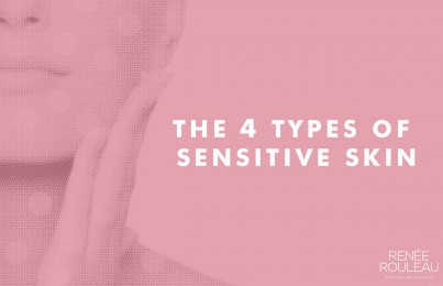 The Four Types of Skin Sensitivity — Which One Are You?