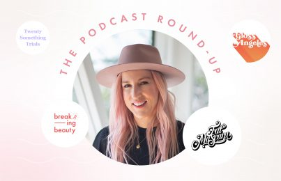Podcast Roundup—Renée's Top Skin Tips, Business Advice, and How She Stays Resilient